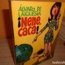 Libros de segunda mano: NENE CACA / ALVARO DE LAIGLESIA. Lote 165233382