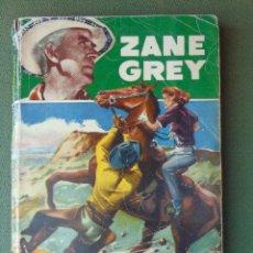 Libros de segunda mano: CAUTIVOS DEL DESIERTO. ZANE GREY. 1ª EDICIÓN 1952. EDITORIAL BRUGUERA. BARCELONA.. Nº 46.. Lote 165596662