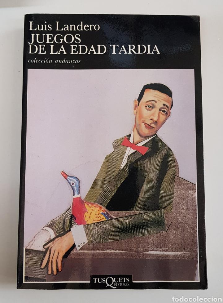 LUIS LANDERO - JUEGOS DE LA EDAD TARDIA - TDK29 (Libros de Segunda Mano (posteriores a 1936) - Literatura - Narrativa - Otros)