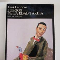 Libros de segunda mano: LUIS LANDERO - JUEGOS DE LA EDAD TARDIA - TDK29. Lote 165676725