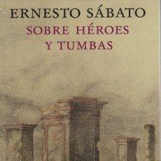 Libri di seconda mano: ERNESTO SÁBATO, SOBRE HÉROES Y TUMBAS. ILUSTRACIONES DE JOSÉ HERNÁNDEZ. EDICIÓN CONMEMORATIVA. Lote 165706570