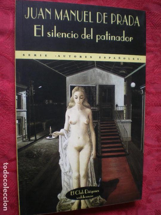 EL SILENCIO DEL PATINADOR. JUAN MANUEL DE PRADA. EL CLUB DIÓGENES. VALDEMAR. NUEVO (Libros de Segunda Mano (posteriores a 1936) - Literatura - Narrativa - Otros)
