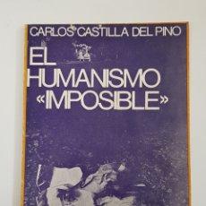 Libros de segunda mano: EL HUMANISMO IMPOSIBLE DE CARLOS CASTILLA DEL PINO - TDK29. Lote 165757422