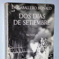 Libros de segunda mano: DOS DÍAS DE SETIEMBRE. NOVELA. Lote 165909406