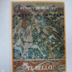 Libros de segunda mano: EL BELLO DESCONOCIDO. RENAUT DE BEAUJEU. EDICIONES SIRUELA. 1983.. Lote 165982538