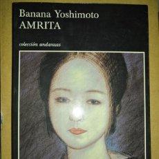 Libros de segunda mano: AMRITA - BANANA YOSHIMOTO - TUSQUETS 2002. Lote 207188823