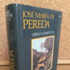 Libros de segunda mano: OBRAS COMPLETAS JOSE MARIA DE PEREDA - AGUILAR - TAPA DURA Y SOBRECUBIERTA - MUY BUEN ESTADO. Lote 166120526