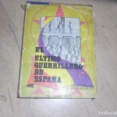 Libros de segunda mano: EL ULITMO GUERRILLERO DE ESPAÑA. Lote 166244746