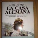 Libros de segunda mano: LA CASA ALEMANA ANNETTE HESS NUEVO . Lote 166467598
