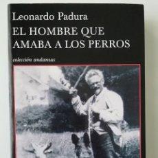 Libros de segunda mano: EL HOMBRE QUE AMABA A LOS PERROS - LEONARDO PADURA - ED TUSQUETS 2009. Lote 166541122