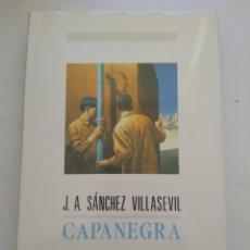 Libros de segunda mano: CAPANEGRA/J.A.SANCHEZ VILLASEVIL. Lote 166550733