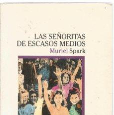 Libri di seconda mano: MURIEL SPARK. LAS SEÑORITAS DE ESCASOS MEDIOS. LUMEN. Lote 166649390