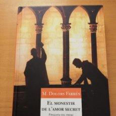 Libros de segunda mano: EL MONESTIR DE L'AMOR SECRET (M. DOLORS FARRÉS) PROA. Lote 166724930