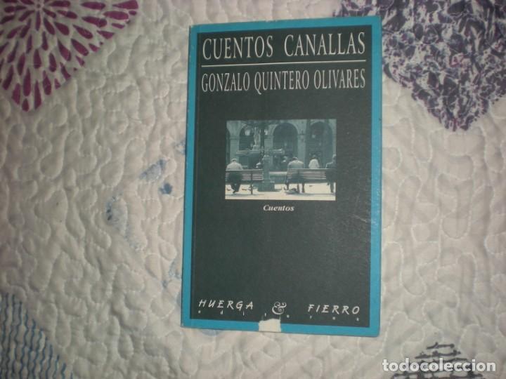 CUENTOS CANALLAS;GONZALO QUINTERO;HUERGA Y FIERRO 1998 (Libros de Segunda Mano (posteriores a 1936) - Literatura - Narrativa - Otros)