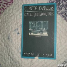 Libros de segunda mano: CUENTOS CANALLAS;GONZALO QUINTERO;HUERGA Y FIERRO 1998. Lote 166777630