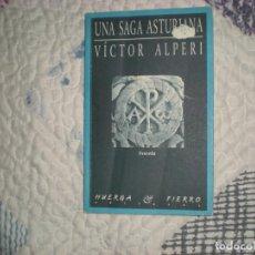 Libros de segunda mano: UNA SAGA ASTURIANA;VÍCTOR ALPERI;HUERGA Y FIERRO 1999. Lote 166778754