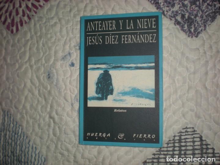 ANTEAYER Y LA NIEVE;J.DÍEZ FERNÁNDEZ;HUERGA Y FIERRO 1999 (Libros de Segunda Mano (posteriores a 1936) - Literatura - Narrativa - Otros)