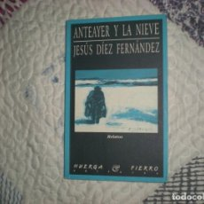 Libros de segunda mano: ANTEAYER Y LA NIEVE;J.DÍEZ FERNÁNDEZ;HUERGA Y FIERRO 1999. Lote 166783810