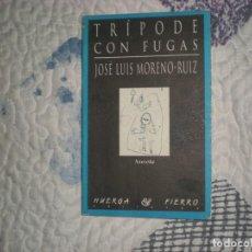 Libros de segunda mano: TRÍPODE CON FUGAS;J.L.MORENO-RUIZ;HUERGA Y FIERRO 1997. Lote 166785554