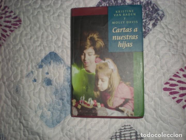 CARTAS A NUESTRAS HIJAS;K.VAN RADEN/MOLLY DAVIS;CÍRCULO DE LECTORES 1998 (Libros de Segunda Mano (posteriores a 1936) - Literatura - Narrativa - Otros)