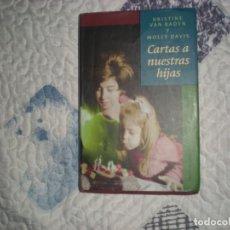 Libros de segunda mano: CARTAS A NUESTRAS HIJAS;K.VAN RADEN/MOLLY DAVIS;CÍRCULO DE LECTORES 1998. Lote 166795546