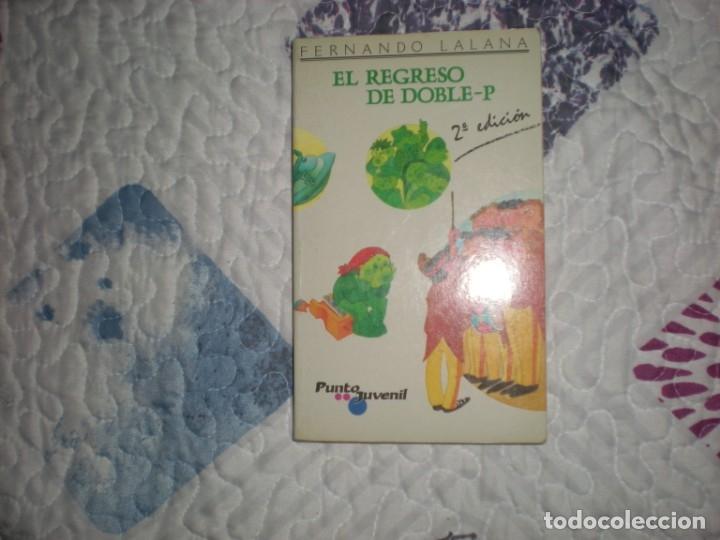 EL REGRESO DE DOBLE-P;FERNANDO LALANA;MAGISTERIO ESPAÑOL 1989 (Libros de Segunda Mano (posteriores a 1936) - Literatura - Narrativa - Otros)