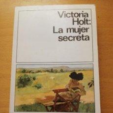 Libros de segunda mano: LA MUJER SECRETA (VICTORIA HOLT). Lote 166806510