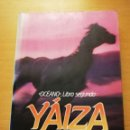 Libros de segunda mano: YÁIZA (ALBERTO VÁZQUEZ - FIGUEROA). Lote 166806806