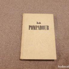 Libros de segunda mano: LA POMPADOUR...FAVORITA REAL......MARIO BUGGELLI......1942.. Lote 166811938