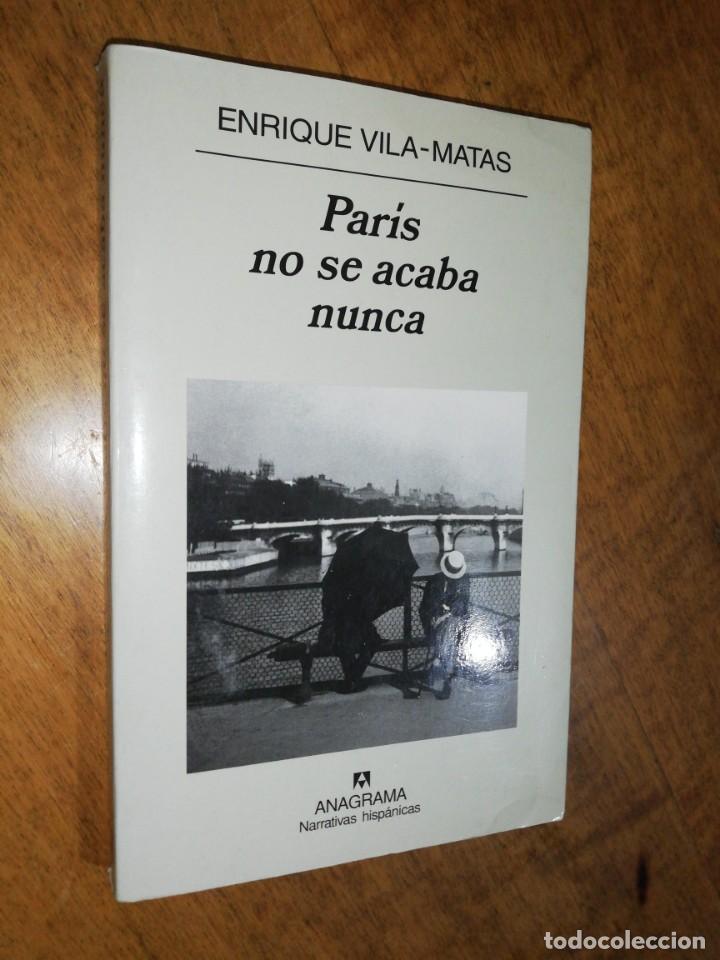 ENRIQUE VILA-MATAS, PARÍS NUNCA SE ACABA (Libros de Segunda Mano (posteriores a 1936) - Literatura - Narrativa - Otros)