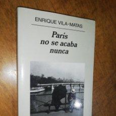 Libros de segunda mano: ENRIQUE VILA-MATAS, PARÍS NUNCA SE ACABA . Lote 166847434