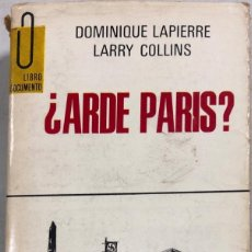 Libri di seconda mano: ¿ARDE PARIS? DOMINIQUE LAPIERRE Y LARRY COLLINS. EDICIONES GP. BARCELONA, 1967. . Lote 166882232