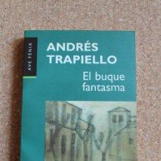 Libros de segunda mano: EL BUQUE FANTASMA. TRAPIELLO (ANDRÉS) BARCELONA, PLAZA & JANÉS, 1997.. Lote 166918648