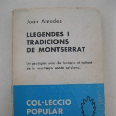 Libros de segunda mano: LLEGENDES I TRADICIONS DE MONTSERRAT - JOAN AMADES - EN CATALÁN - EDITORIAL SELECTA - AÑO 1959.. Lote 166921064