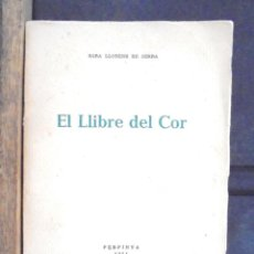 Libros de segunda mano: EL LLIBRE DEL COR SARA LLORENS DE SERRA 1954 PERPINYÀ. PRESENTACIÓ DE MANUEL SERRA I MORET . Lote 166951056