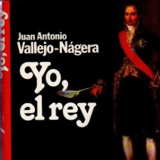 Libros de segunda mano: YO, EL REY. JUAN ANTONIO VALLEJO- NAGERA. PREMIO PLANETA. 1985.. Lote 166983776
