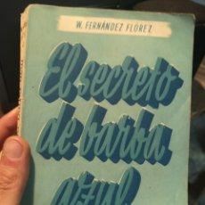 Libros de segunda mano: EL SECRETO DE BARBA AZUL - FERNÁNDEZ FLÓREZ, W. Lote 167069581