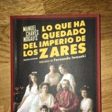 Libros de segunda mano: LO QUE HA QUEDADO DEL IMPERIO DE LOS ZARES MANUEL CHAVES NOGALES. Lote 167073517