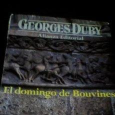 Livres d'occasion: EL DOMINGO DE BOUVINES. GEORGES DUBY. ALIANZA EDITORIAL. Lote 167182524