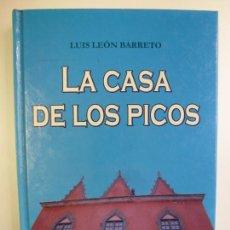Libros de segunda mano: LA CASA DE LOS PICOS. LUIS LEÓN BARRETO. TAPA DURA. . Lote 167300920