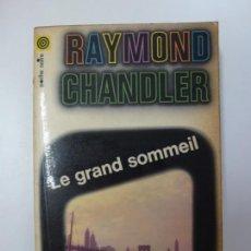 Libros de segunda mano: LE GRAND SOMMEIL. RAYMOND CHANDLER. ESTÁ EN FRANCÉS.. Lote 167343328