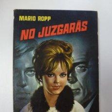 Libros de segunda mano: NO JUZGARÁS. MARIO ROPP. SERIE POLICIACA Nº 40.. Lote 167343992