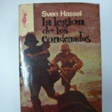 Libros de segunda mano: LA LEGIÓN DE LOS CONDENADOS. SVEN HASSEN.. Lote 167364796