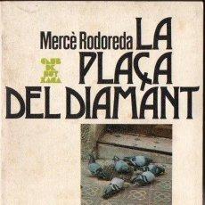 Libros de segunda mano: MERCÉ RODOREDA . LA PLAÇA DEL DIAMANT (CLUB EDITOR, 1984) CATALÀ. Lote 167456084