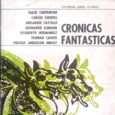 Libros de segunda mano: VV. AA. CRÓNICAS FANTÁSTICAS. BUENOS AIRES. 1966. . Lote 167495864