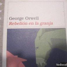 Libros de segunda mano: REBELION EN LA GRANJA GEORGE ORWELL. Lote 167617776