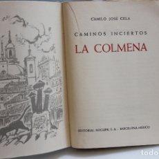 Libros de segunda mano: CAMINOS INCIERTOS. LA COLMENA, CAMILO JOSE CELA. EDITORIAL NOGUER 1955. Lote 167624148