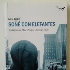Livros em segunda mão: SOÑÉ CON ELEFANTES - IVICA DJIKIC - ED SAJALÍN 2013 . Lote 166643798
