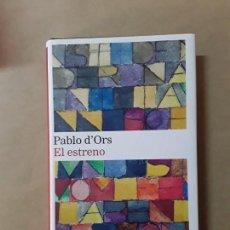 Libros de segunda mano: EL ESTRENO,PABLO D'ORS,GALAXIA GUTENBERG. Lote 167751924