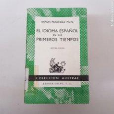 Libros de segunda mano: EL IDIOMA ESPAÑOL EN SUS PRIMEROS TIEMPOS - MENÉNDEZ PIDAL - AUSTRAL ESPASA CALPE - ARM21. Lote 167776800